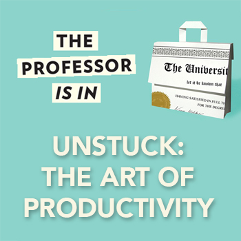 UNSTUCK: The Art of Productivity